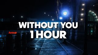 WITHOUT YOU - The Kid Laroi (1 HOUR)