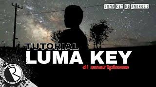 Cara Edit Video Luma Key Seperti Sam Kolder Di Android