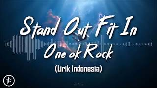 ONE OK ROCK: Stand Out Fit In (Lirik Dan Arti | Terjemahan)