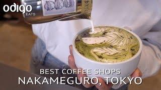 Best Must visit Coffee Shops in Nakameguro, Tokyo (Odigo Eats)