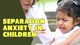 Separation Anxiety in Children
