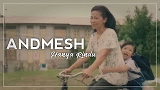 Andmesh   Hanya Rindu (Unofficial Musik Video)