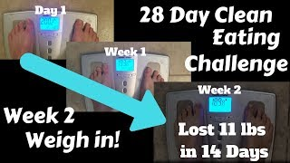 Week 2 Weigh In - 28 Day Clean Eating Challenge