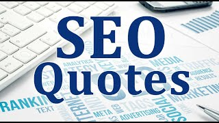 10 Funny, Inspirational And Actionable SEO Quotes | Digital Marketing Quotes