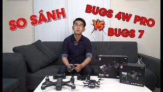 So sánh hai mẫu Flycam cực kì HOT chính là Bugs 4w Pro và Bugs 7 - Liệu rằng ai sẽ hơn ai?