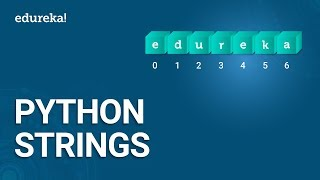 Python Strings Tutorial | How To Use Strings In Python | Python Tutorial | Python Training | Edureka