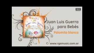 Juan Luis Guerra para Bebés - Palomita blanca