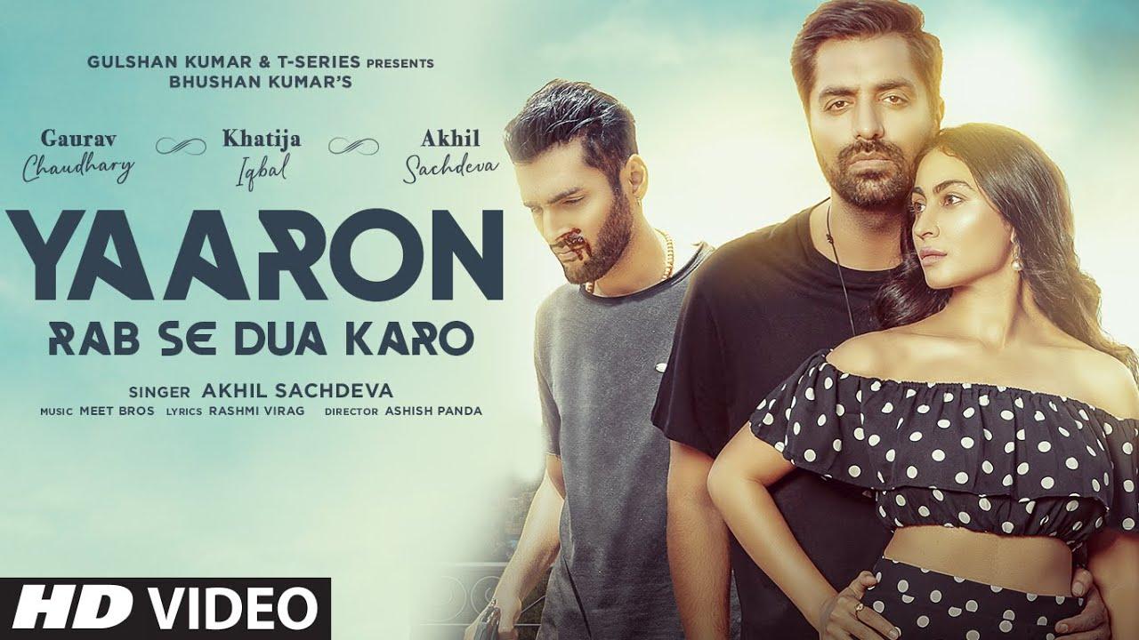 Yaaron Rab Se Dua Karo   Akhil S,Khatija I,Gaurav C  Meet Bros,Rashmi-Virag  Ashish P  Bhushan Kumar  Meet Bros Feat. Akhil Sachdeva Lyrics