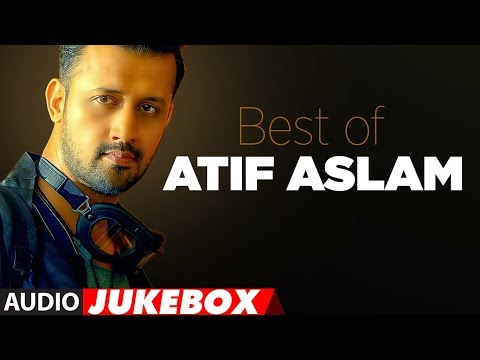 Download BEST OF ATIF ASLAM | TOP 10 BOLLYWOOD SONGS | JUKEBOX 2018 HD Mp4 3GP Video and MP3