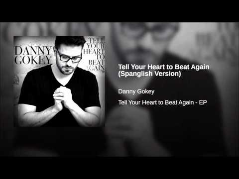 Tell Your Heart to Beat Again (Spanglish Version)