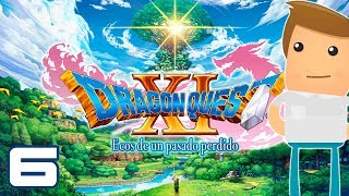 REGRESO A PEÑALABRIA ► Dragon Quest XI #6 [ Gameplay Español ]