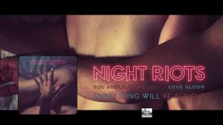 || NIGHT RIOTS || - Everything Will Be Alright