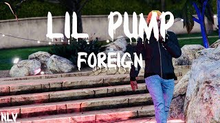 Lil Pump - Foreign | Official Music Video