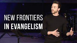 New Frontiers in Evangelism