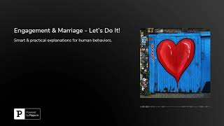 Engagement & Marriage - Let's Do It!