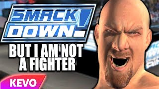 WWE PS2 game but I am not a fighter
