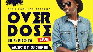 Afrobeat, Reggae, Dancehall, Hip Hop, Pop, R&B, Kenyan, DJ Shinski Overdose Friday Live Mix