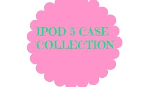 IPOD 5 CASE COLLECTION
