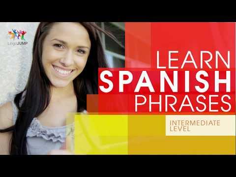 Learn Spanish Phrases - Intermediate Level! Learn important Spanish words, phrases & grammar - fast!