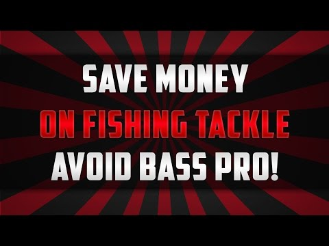 Save Money On Fishing Tackle – DO NOT Buy From Bass Pro