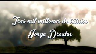 Tres mil millones de latidos Jorge Drexler Letra