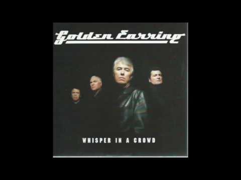 Golden Earring - Whisper In A Crowd