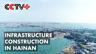 Infrastructure Construction in Hainan Boosts Connectivity Both at Home and Abroad
