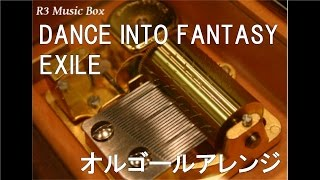 DANCE INTO FANTASY/EXILE【オルゴール】