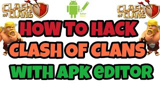 Gambar cover How to hack Clash of Clans with Apk Editor 100% working with proof no root | How to hack coc gems