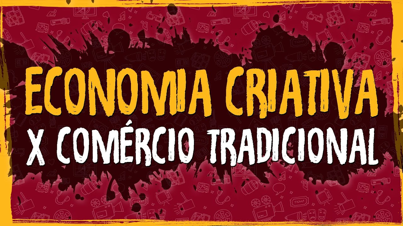 Economia Criativa x Comércio Tradicional