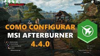 Configurando o MSI Afterburner 4.4.0