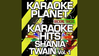 I Ain't Goin' Down (Karaoke Version With Background Vocals) (Originally Performed By Shania Twain)