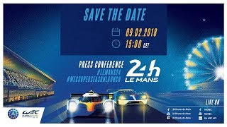 REPLAY - 24 Hours of Le Mans and WEC Super Season Launch Press Conference.