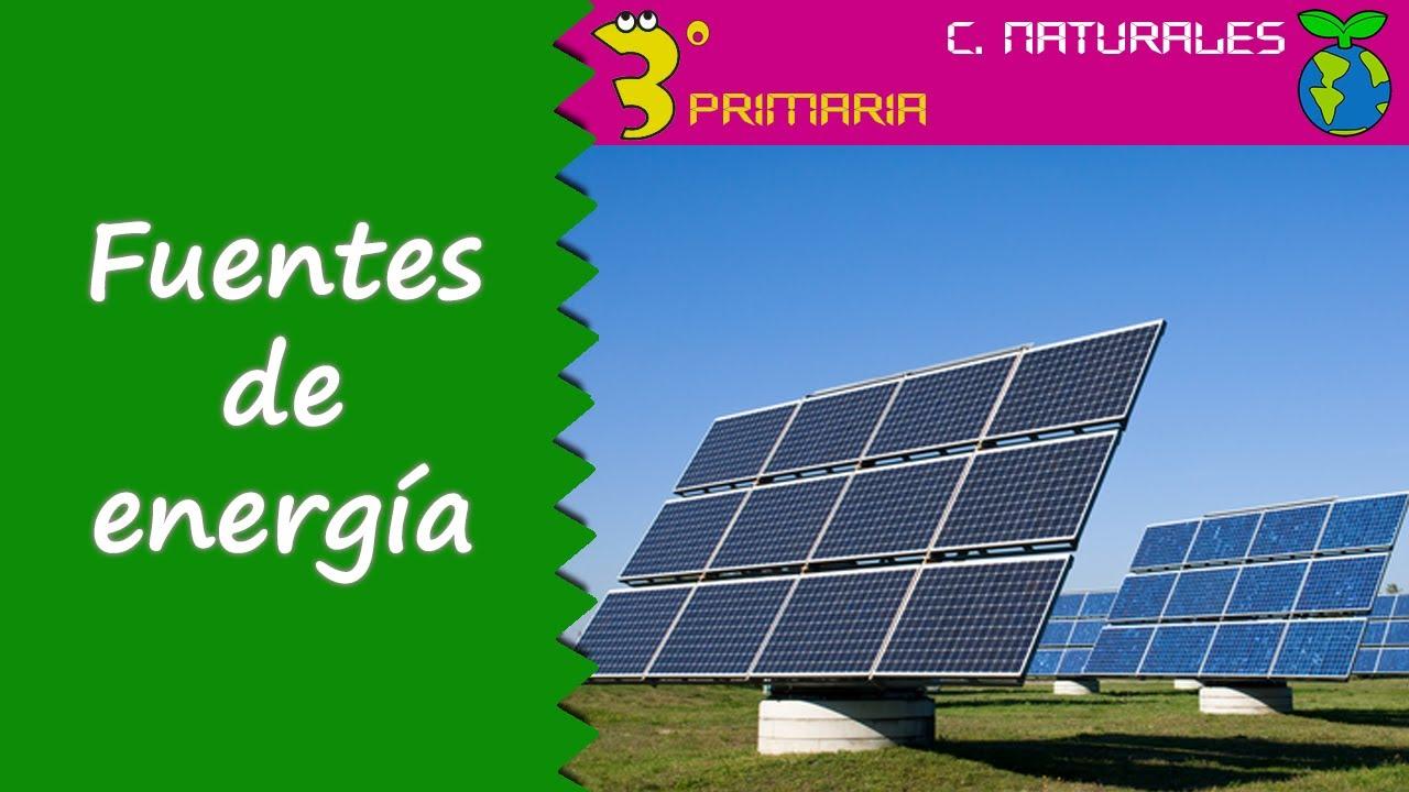 Ciencias de la Naturaleza. 3º Primaria. Tema 7. Las fuentes de energía.
