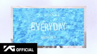 WINNER - 'EVERYDAY' M/V MAKING FILM