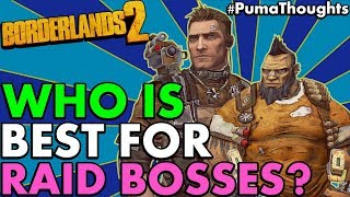 What is the Best Character or Class to Farm and Solo Raid Bosses in Borderlands 2? #PumaThoughts