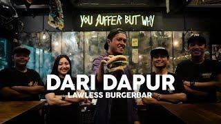 Lawless Burgerbar | Burger Sebagai Pemersatu | Endeus #2