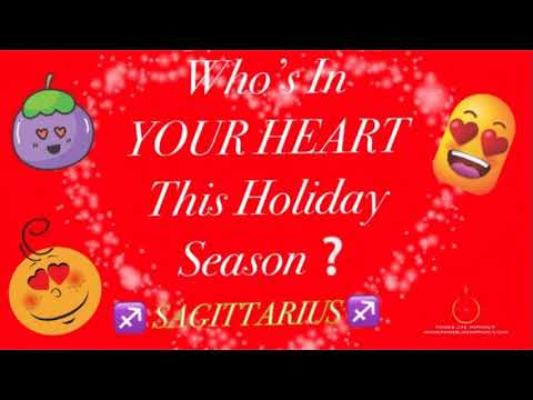 SAGITTARIUS - Who's IN YOUR HEART This Holiday Season? |DEC 2017 SPECIAL !|DOWSING + READING
