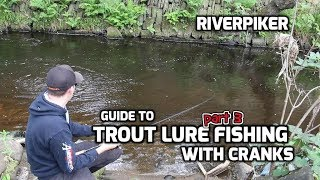 Guide to trout on cranks part 3- (video 204)
