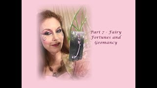 Part 7 - Fairy Fortunes and Geomancy Series