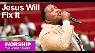 Jesus Will Fix It song by Dr. E. Dewey Smith