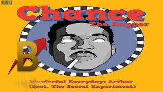 Chance The Rapper - Wonderful Everyday: Arthur ft. The Social Experiment