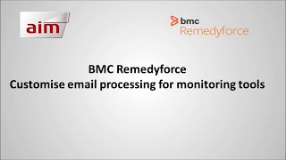 BMC Remedyforce - Customise email processing for monitoring tools