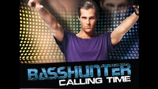 Basshunter- Calling Time
