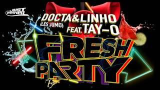 Docta & Linho ft Tay-O - Fresh Party (Son Officiel) [Just Winner]