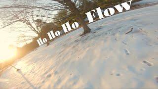 Ho Ho Ho Flow - FPV Freestyle