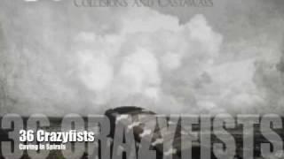 36 Crazyfists-Carving In Spirals