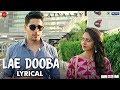 Lae Dooba - Lyrical | Aiyaary | Sidharth Malhotra, Rakul Preet |Sunidhi Chauhan |Rochak Kohli