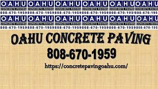 Oahu Concrete Paving   808-670-1959