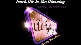 Diana Ross - Touch Me In The Morning (Almighty Definitive Radio Mix)